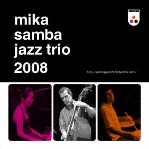 mika samba jazz trio 2008